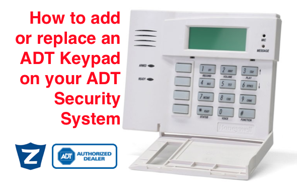 Adt Home Security Systems >> How Do I Add Another Keypad to My ADT Security System - Zions Security Alarms - ADT Authorized ...