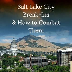 salt lake city break-ins